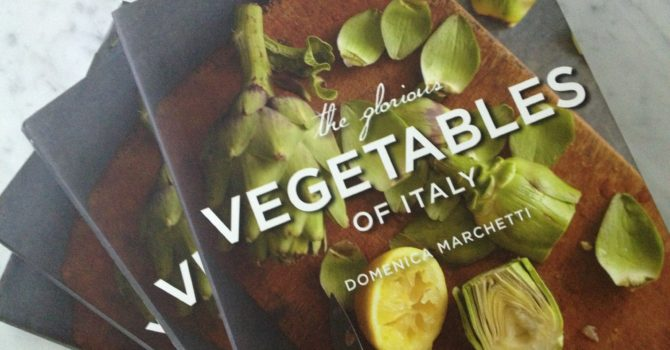 Domenica Marchetti And The Glorious Vegetables Of Italy